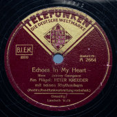 Peter Kreuder: «Lambeth walk» и «Echoes in my heart», Telefunken, Германия, 1930-е